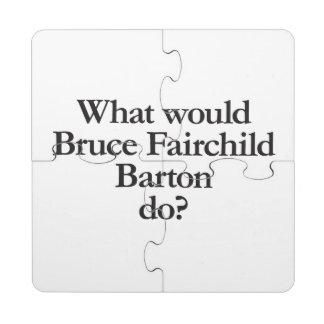 qué bruce Fairchild barton haría Posavasos De Puzzle