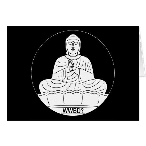 ¿Qué Buda haría? Tarjeta De Felicitación