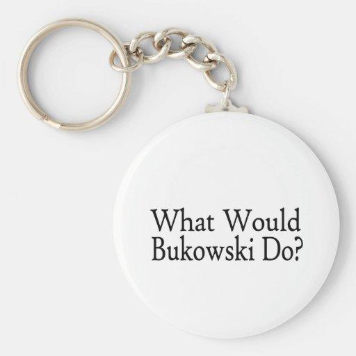Qué Bukowski haría Llavero