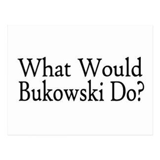 Qué Bukowski haría Postal