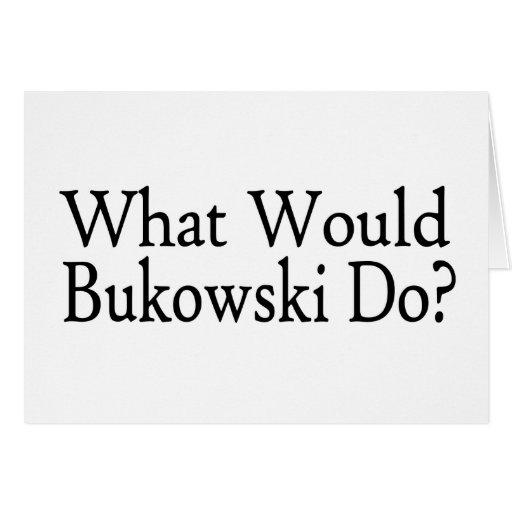 Qué Bukowski haría Tarjeta