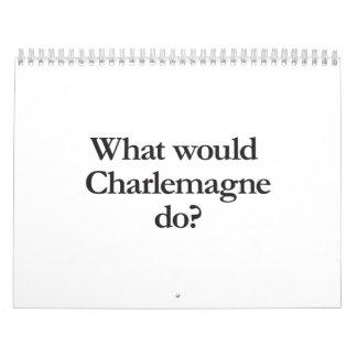qué Carlomagno haría Calendarios De Pared