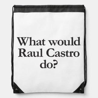 qué castro de Raúl haría Mochilas