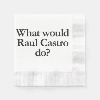 qué castro de Raúl haría Servilletas De Papel