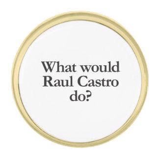qué castro de Raúl haría Pins Dorados
