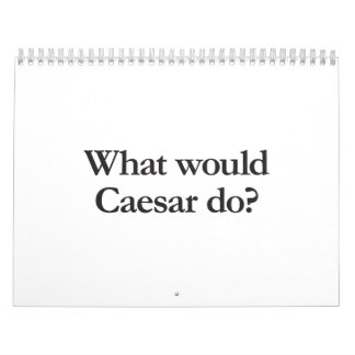 qué César haría Calendario De Pared