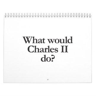 qué Charles II haría Calendarios De Pared