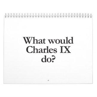qué Charles IX haría Calendarios De Pared