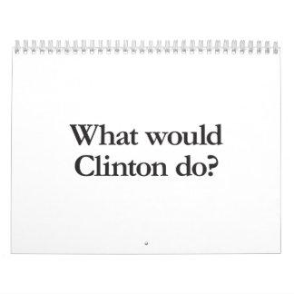 qué Clinton haría Calendarios