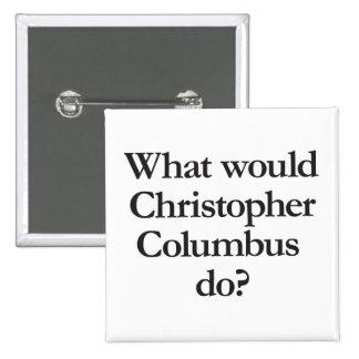 qué Cristóbal Colón haría Pin Cuadrada 5 Cm