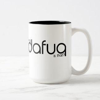¿Qué Dafuq es ése? Taza