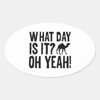 ¿Qué día es él? ¡Oh sí! ¡Día de chepa! Pegatina Ovalada
