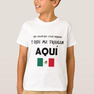 QUE DIGAN QUE ESTOY DORMIDO1.png T-Shirt