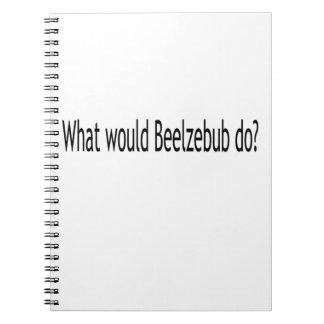 ¿Qué el Beelzebub haría? Cuaderno