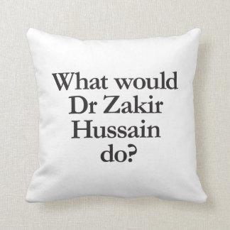 qué el Dr. zakir Hussain haría Cojines