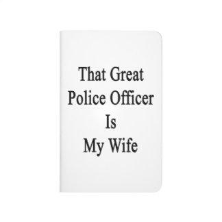 Que el gran oficial de policía es mi esposa cuadernos grapados