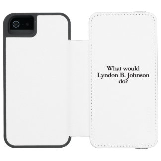 qué el lyndon b Johnson haría Funda Billetera Para iPhone 5 Watson