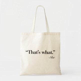 """""""Que es lo que ella dijo"""" el bolso Bolsa De Mano"""