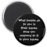 Qué gente hace a usted es su botón de las karmas iman