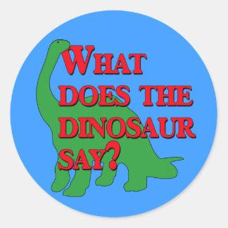 ¿Qué hace el dinosaurio dice? Pegatina Redonda
