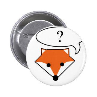 ¿Qué hace el zorro dice? Pin Redondo 5 Cm