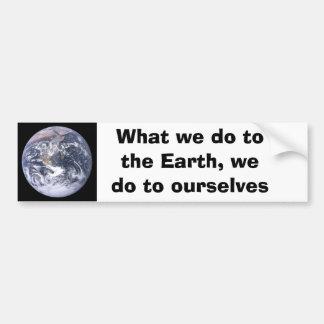 Qué hacemos a la tierra hacemos a nosotros mismos pegatina para auto