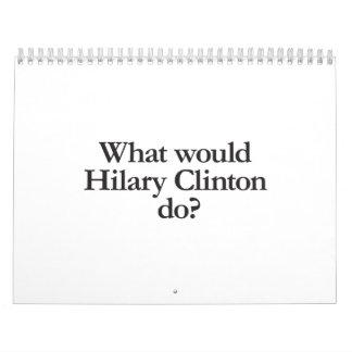 qué Hilary Clinton haría Calendarios