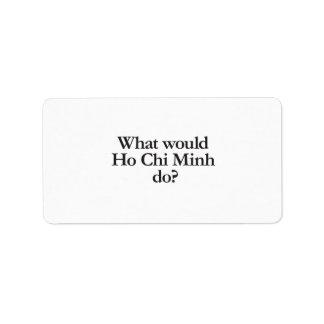 qué Ho Chi Minh haría Etiqueta De Dirección