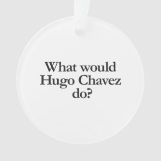 qué Hugo Chavez haría
