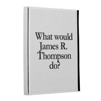 qué james r thompson haría