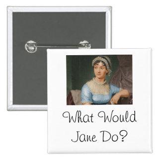 ¿Qué Jane haría? Pin Cuadrado