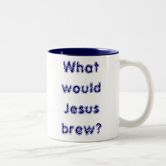¿Qué Jesús elaboraría cerveza? Taza De Dos Tonos