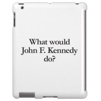 qué John F. Kennedy haría