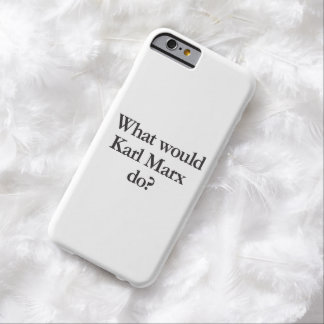 qué Karl Marx haría Funda De iPhone 6 Barely There