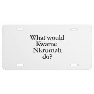 qué Kwame Nkrumah haría Placa De Matrícula