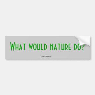 ¿Qué la naturaleza haría? , Tendencias traviesas Pegatina Para Auto