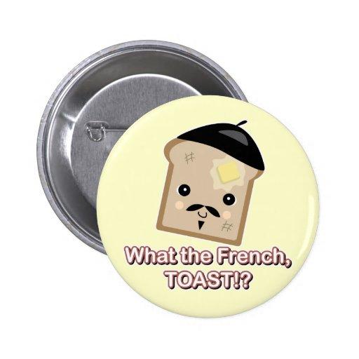qué la tostada francesa pin redondo 5 cm
