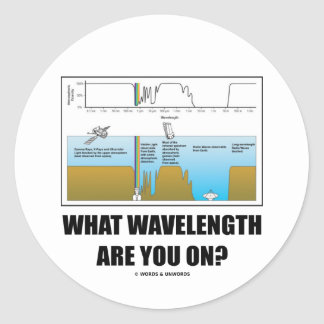 ¿Qué longitud de onda está usted encendido? Pegatina Redonda