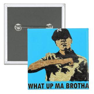 Qué mA ascendente Brotha - arte Hip Hop de la pint Pin Cuadrado