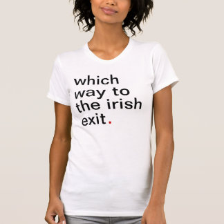 qué manera a la salida irlandesa. tenga una gran camiseta