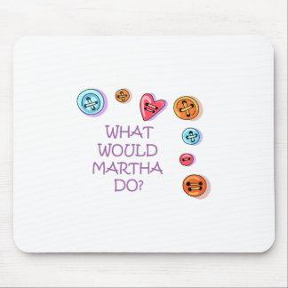 ¿Qué Martha haría? Alfombrilla De Ratón