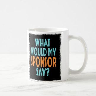 Qué mi patrocinador diría taza de café
