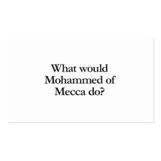 qué mohammed de La Meca haría Tarjetas De Visita