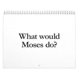 qué Moses haría Calendarios De Pared
