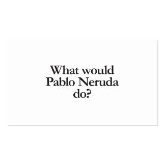 qué neruda de Pablo haría Tarjetas De Visita