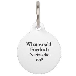 qué nietzsche de Friedrich haría Placas Para Mascotas