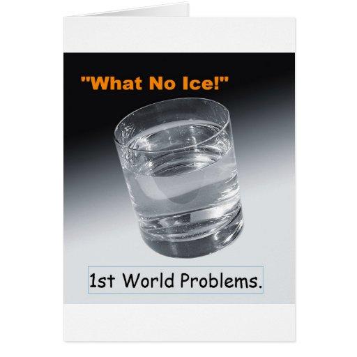 Qué ningún hielo - 1ros problemas del mundo tarjetas