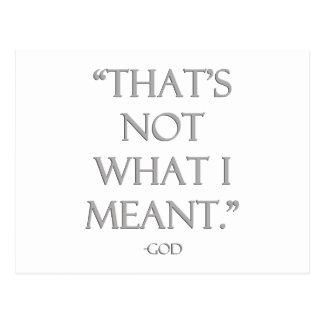 """""""Que no es lo que signifiqué. """"- Dios Postal"""