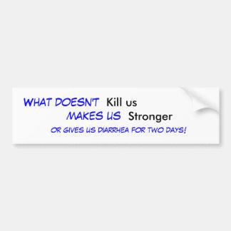 Qué no lo hace, matarnos, nos hace, más fuerte, o… pegatina para auto