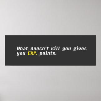 Qué no mata usted le da el EXP. Puntos Póster